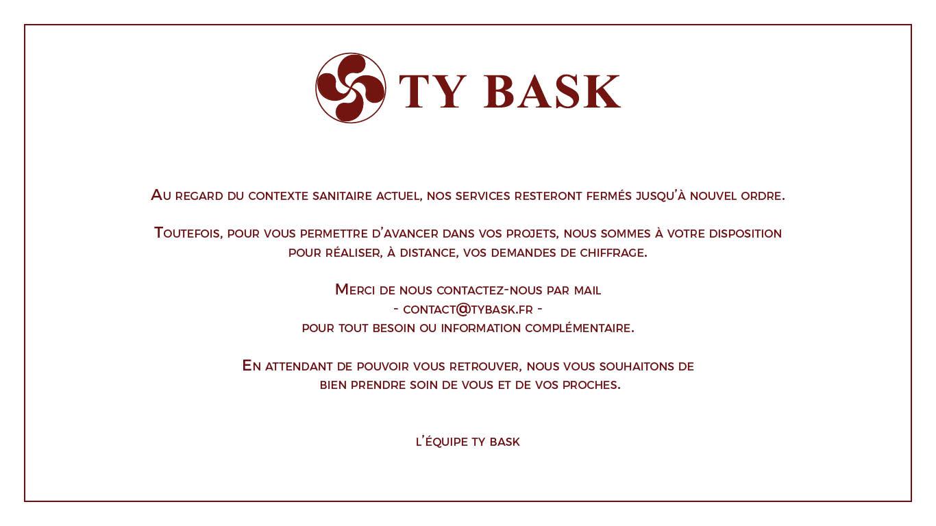 Ty Bask communique la fermeture de ses services pendant la crise sanitaire du Covid-19. L'entreprise propose toutefois un service de chiffrage des projets à distance.