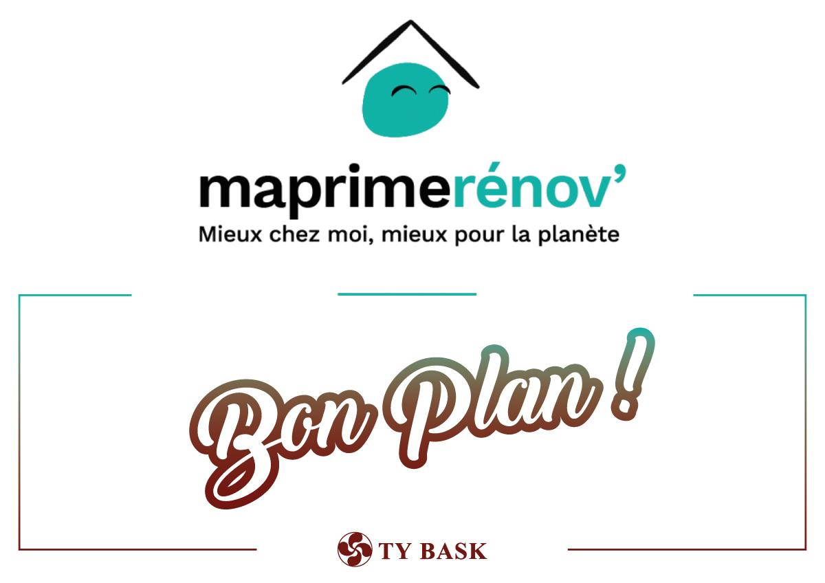 Ty Bask vous informe sur MaPrimeRénov', le dispositif d'aide de l'État pour la rénovation énergétique de l'habitat.